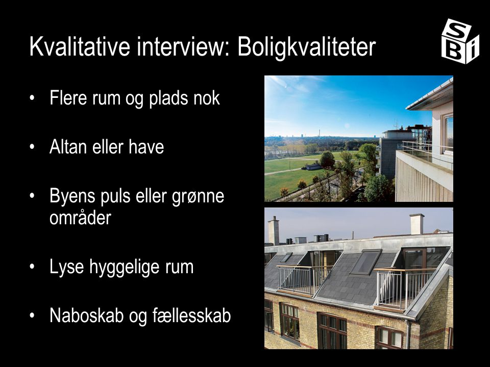 Kvalitative interview: Boligkvaliteter