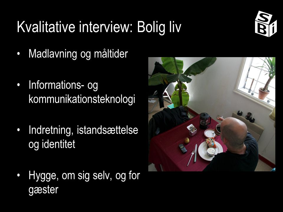 Kvalitative interview: Bolig liv