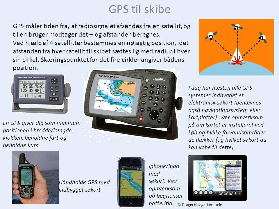 GPS til skibe GPS måler tiden fra, at radiosignalet afsendes fra en satellit, og til en bruger modtager det – og afstanden beregnes.