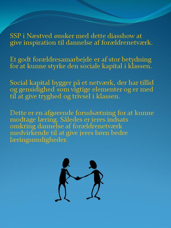 SSP i Næstved ønsker med dette diasshow at give inspiration til dannelse af forældrenetværk.