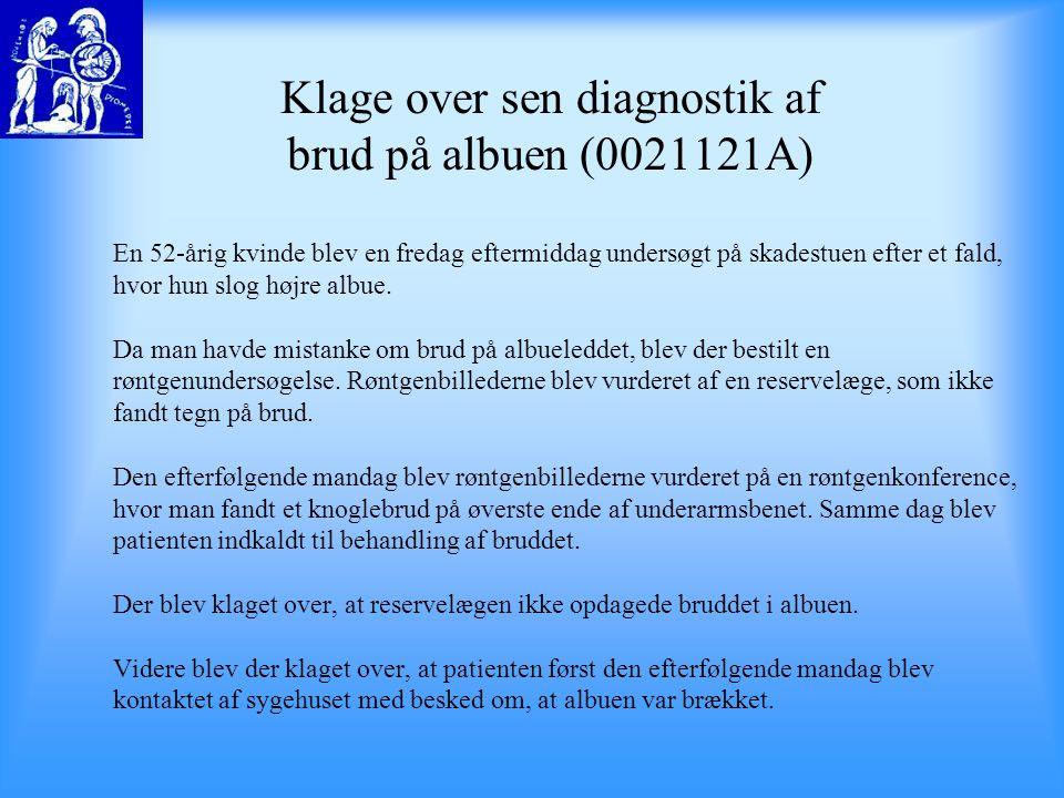 Klage over sen diagnostik af brud på albuen (0021121A)