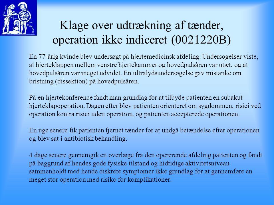 Klage over udtrækning af tænder, operation ikke indiceret (0021220B)