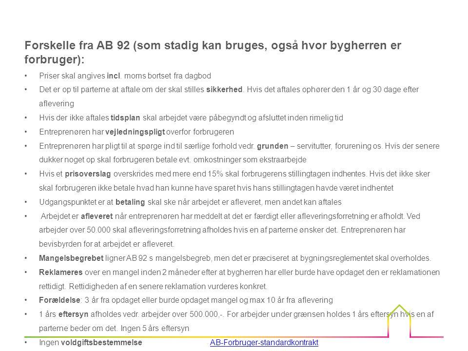 Forskelle fra AB 92 (som stadig kan bruges, også hvor bygherren er forbruger):