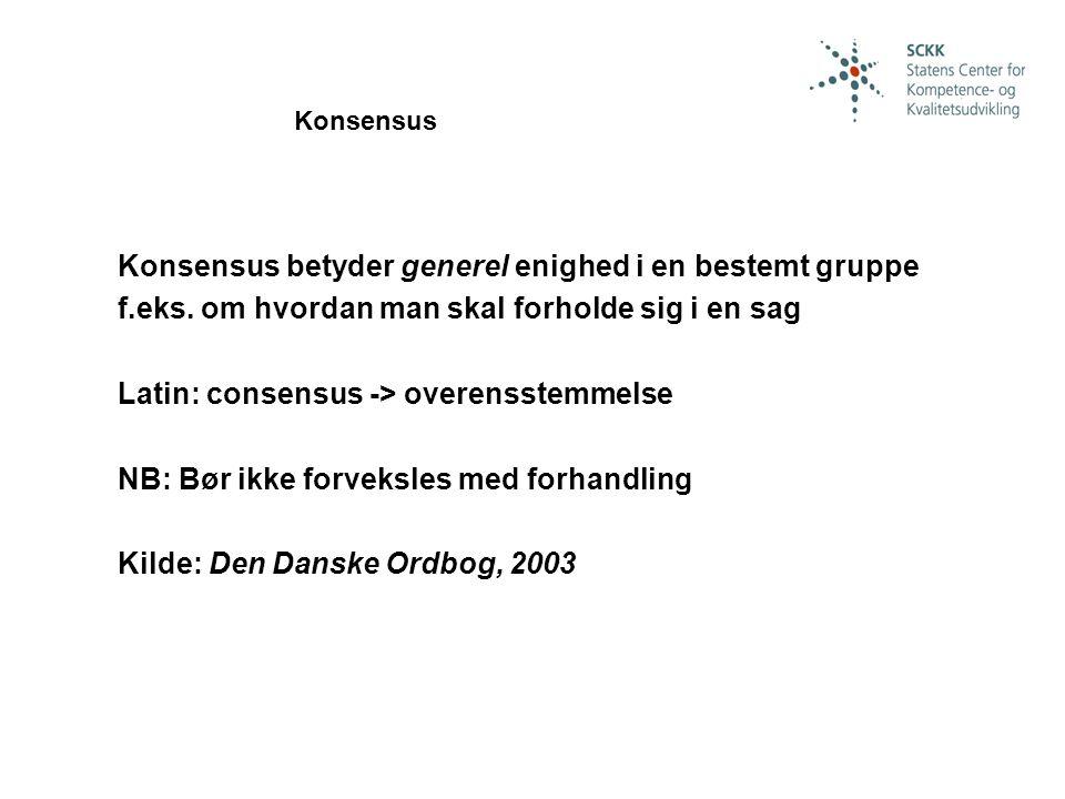 Konsensus betyder generel enighed i en bestemt gruppe