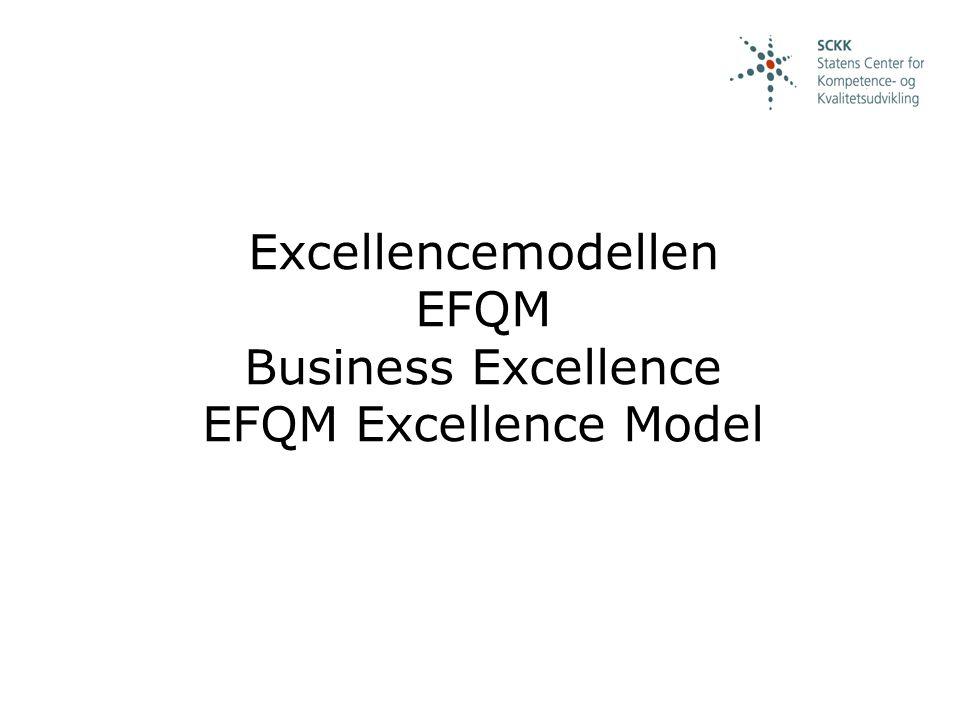 Excellencemodellen EFQM Business Excellence EFQM Excellence Model