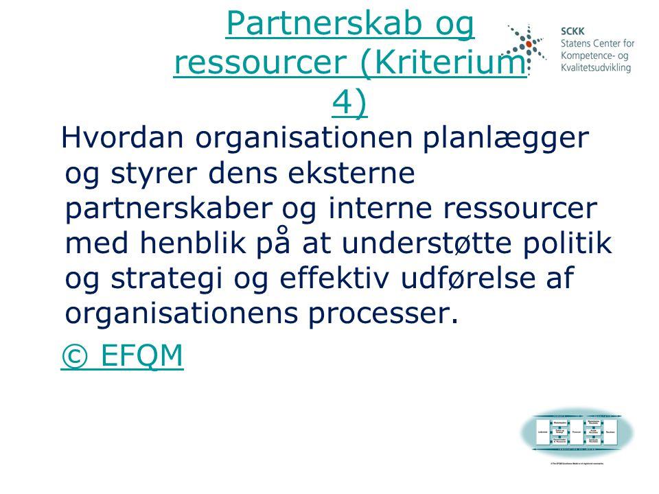 Partnerskab og ressourcer (Kriterium 4)