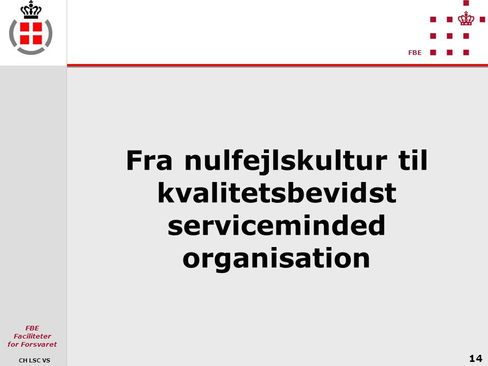 Fra nulfejlskultur til kvalitetsbevidst serviceminded organisation