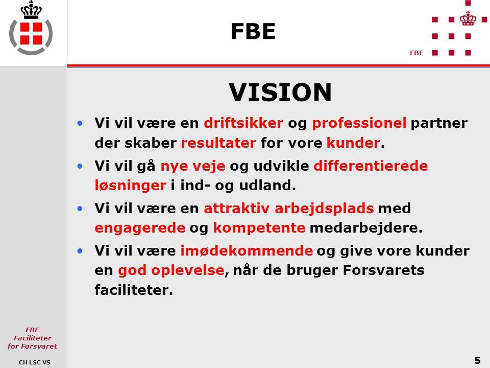 FBE VISION. Vi vil være en driftsikker og professionel partner der skaber resultater for vore kunder.