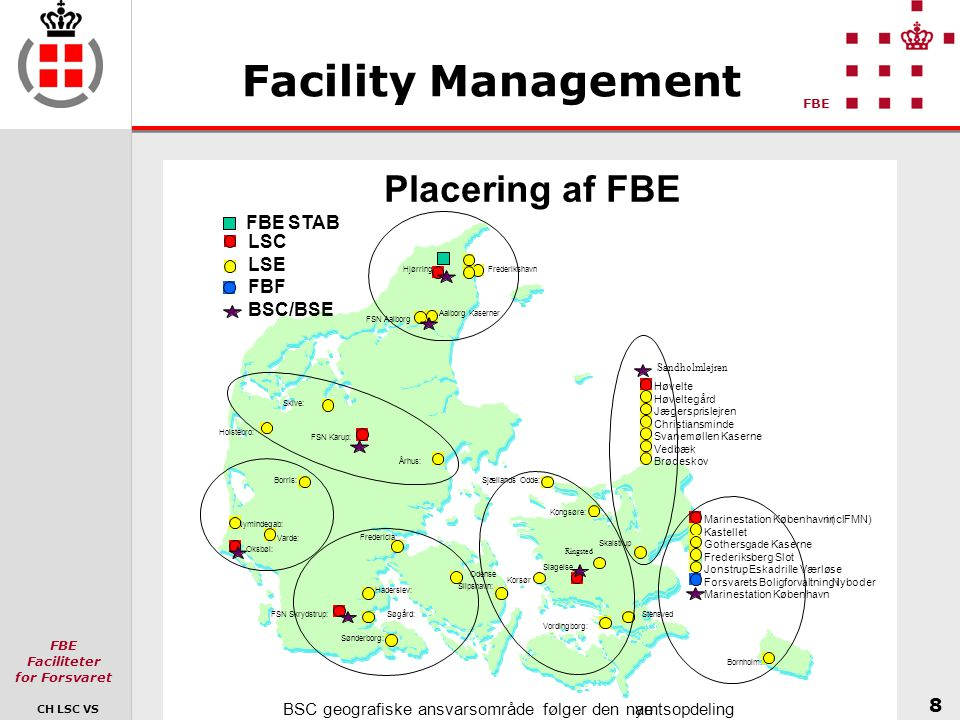 Facility Management Placering af FBE FBE STAB LSC LSE FBF BSC/BSE