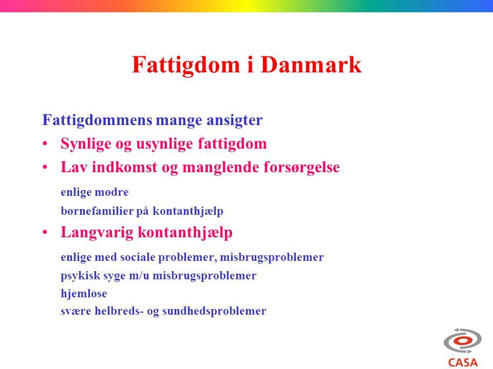 Fattigdom i Danmark Fattigdommens mange ansigter