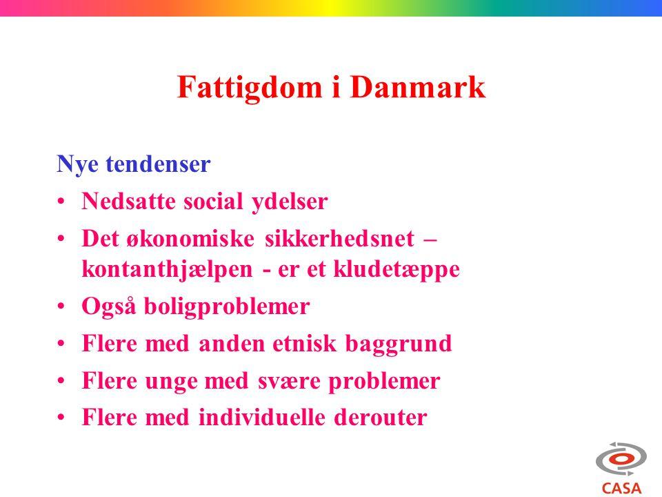 Fattigdom i Danmark Nye tendenser Nedsatte social ydelser