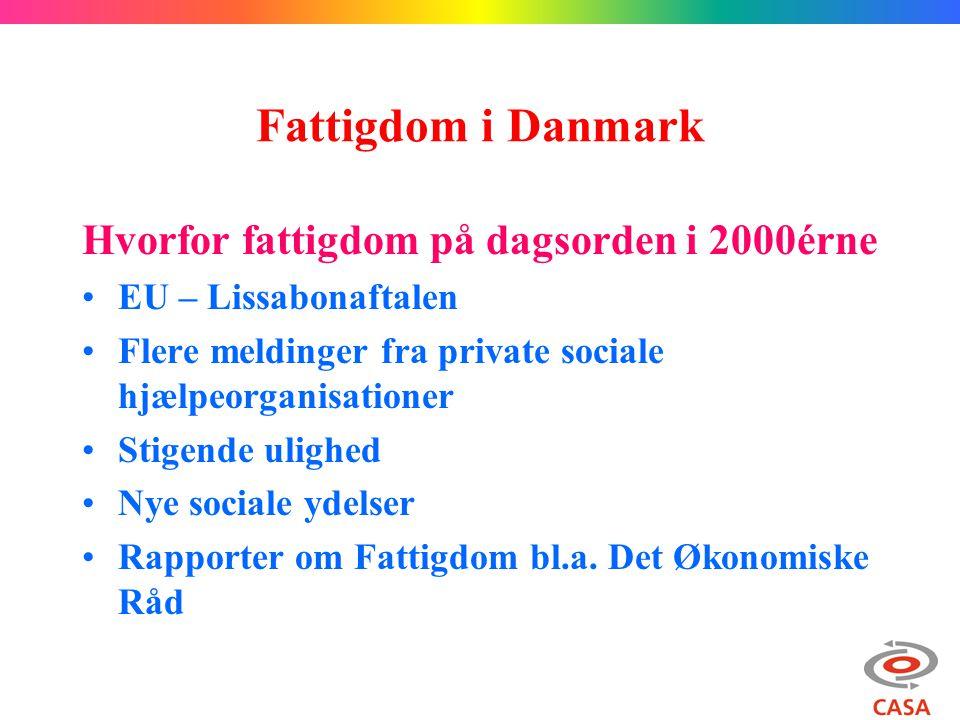 Fattigdom i Danmark Hvorfor fattigdom på dagsorden i 2000érne