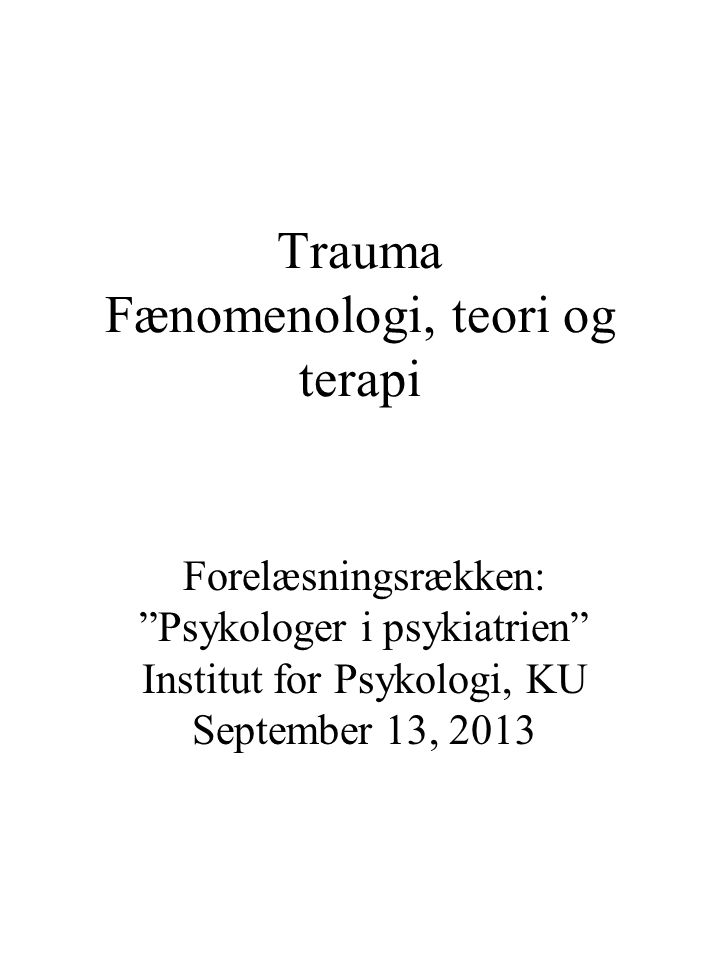 Trauma Fænomenologi, teori og terapi