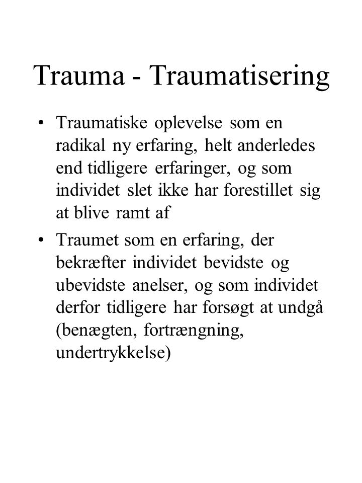 Trauma - Traumatisering