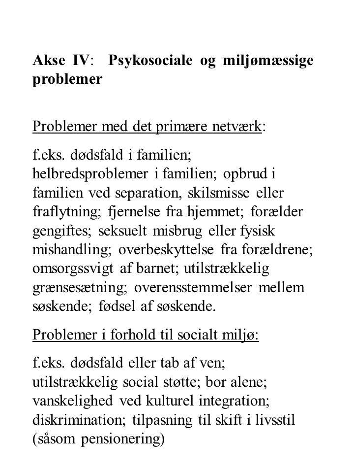 Akse IV: Psykosociale og miljømæssige problemer