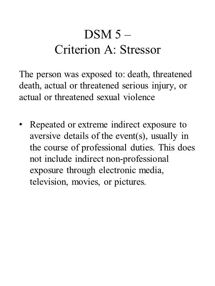 DSM 5 – Criterion A: Stressor