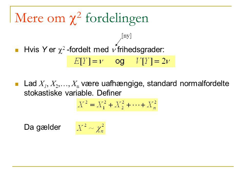 Mere om 2 fordelingen Hvis Y er c2 -fordelt med n frihedsgrader: