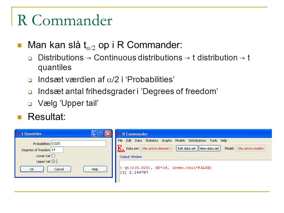 R Commander Man kan slå ta/2 op i R Commander: Resultat: