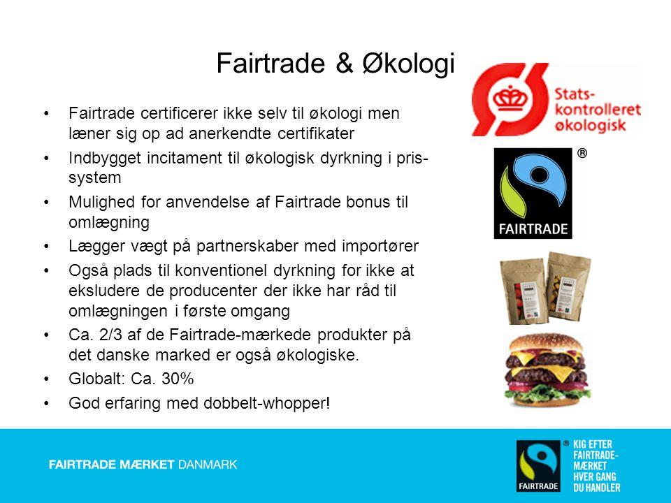 Fairtrade & Økologi Fairtrade certificerer ikke selv til økologi men læner sig op ad anerkendte certifikater.