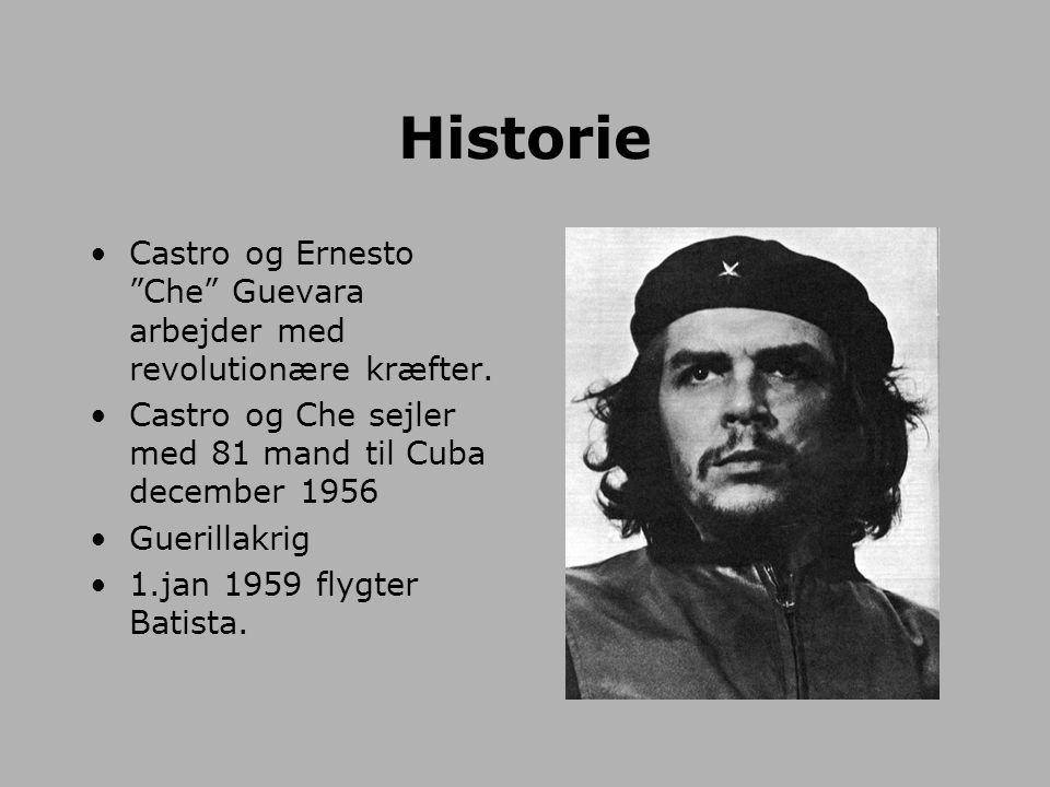 Historie Castro og Ernesto Che Guevara arbejder med revolutionære kræfter. Castro og Che sejler med 81 mand til Cuba december 1956.