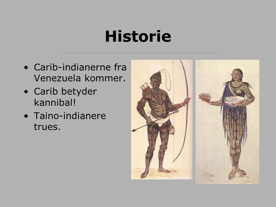 Historie Carib-indianerne fra Venezuela kommer.