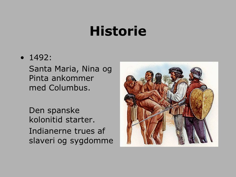Historie 1492: Santa Maria, Nina og Pinta ankommer med Columbus.