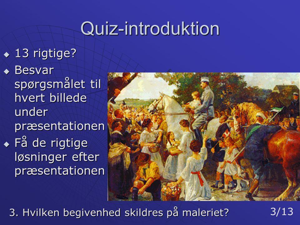 Quiz-introduktion 13 rigtige