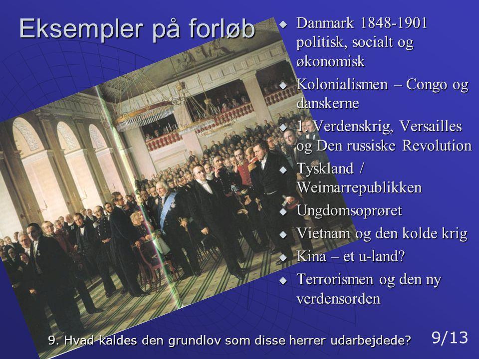 Eksempler på forløb Danmark 1848-1901 politisk, socialt og økonomisk