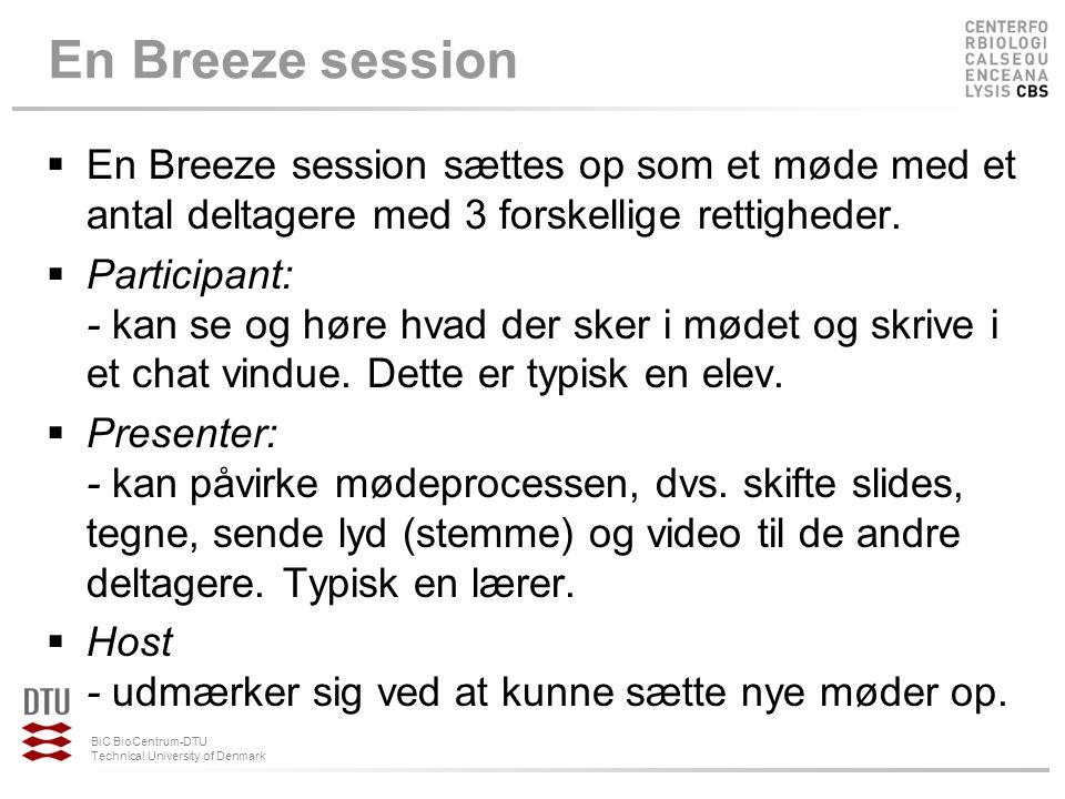 En Breeze session En Breeze session sættes op som et møde med et antal deltagere med 3 forskellige rettigheder.