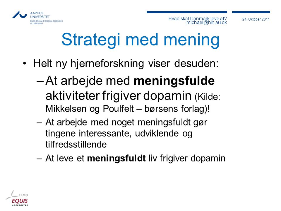Strategi med mening Helt ny hjerneforskning viser desuden: