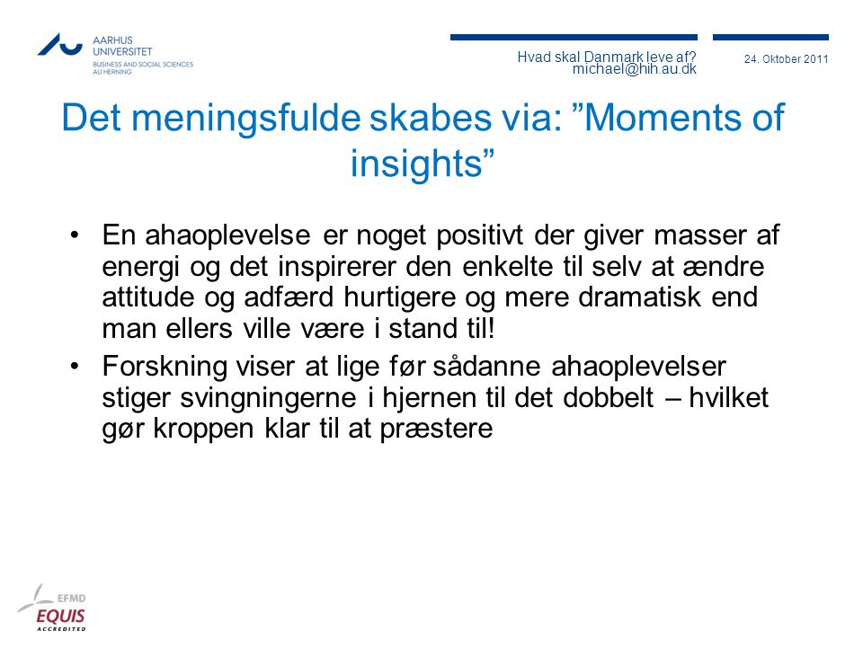 Det meningsfulde skabes via: Moments of insights