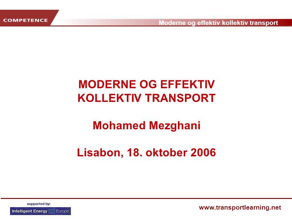 MODERNE OG EFFEKTIV KOLLEKTIV TRANSPORT Mohamed Mezghani Lisabon, 18