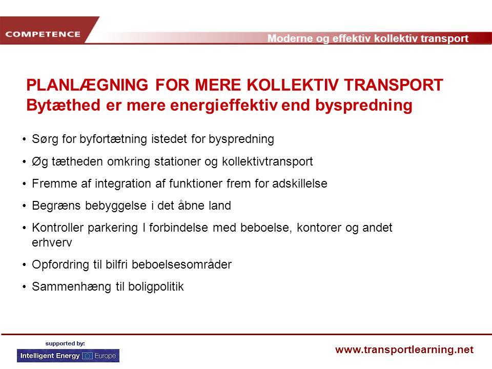 PLANLÆGNING FOR MERE KOLLEKTIV TRANSPORT Bytæthed er mere energieffektiv end byspredning