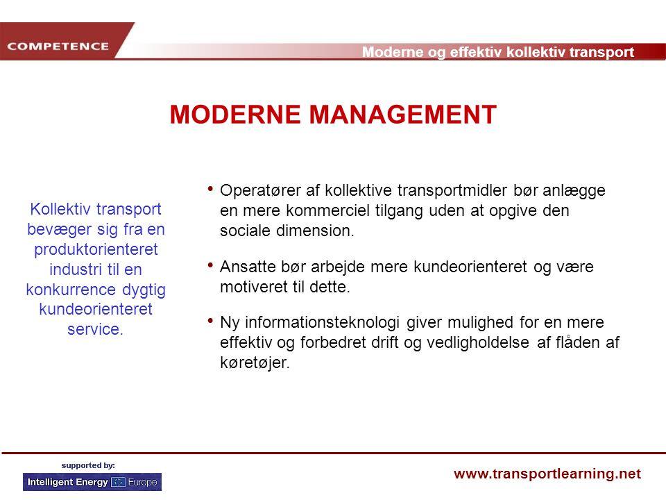 MODERNE MANAGEMENT Kollektiv transport bevæger sig fra en produktorienteret industri til en konkurrence dygtig kundeorienteret service.