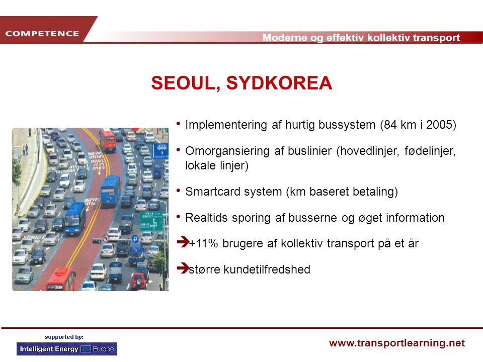 SEOUL, SYDKOREA Implementering af hurtig bussystem (84 km i 2005)