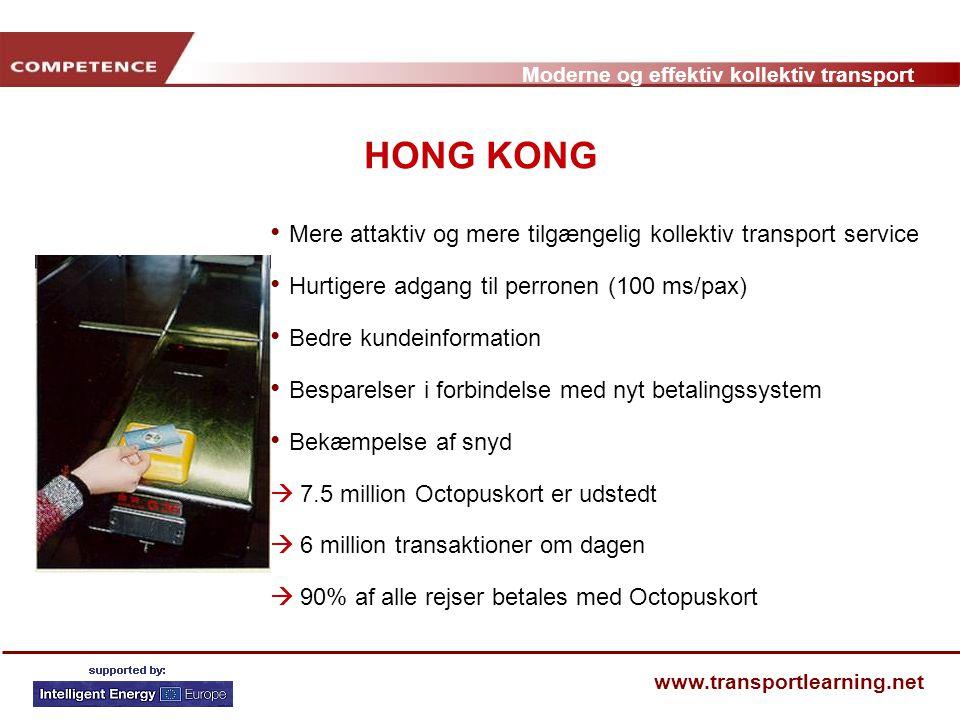 HONG KONG Mere attaktiv og mere tilgængelig kollektiv transport service. Hurtigere adgang til perronen (100 ms/pax)