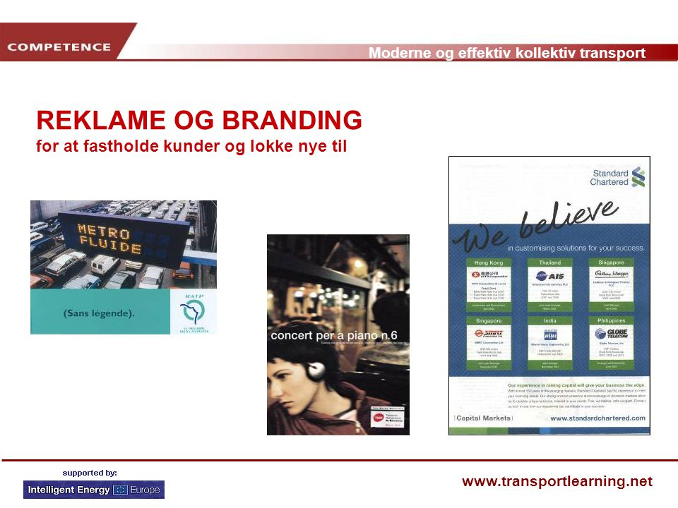 REKLAME OG BRANDING for at fastholde kunder og lokke nye til