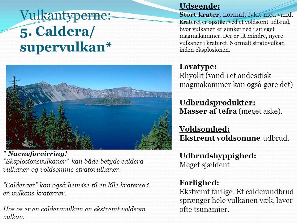 Vulkantyperne: 5. Caldera/ supervulkan*