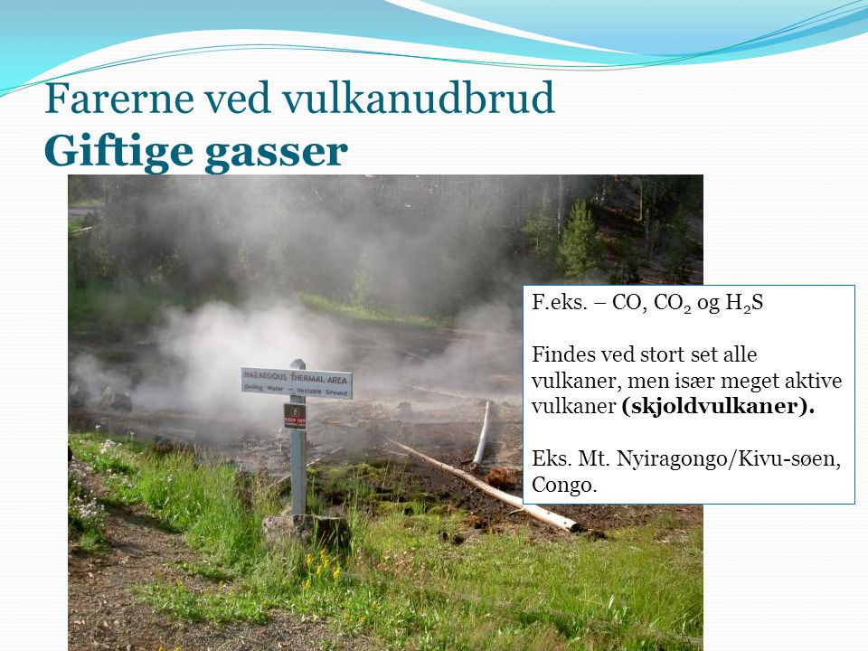 Farerne ved vulkanudbrud Giftige gasser