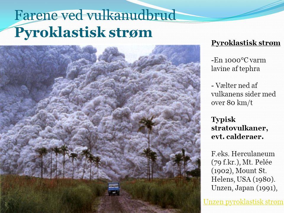 Farene ved vulkanudbrud Pyroklastisk strøm - nedenfor vulkanen