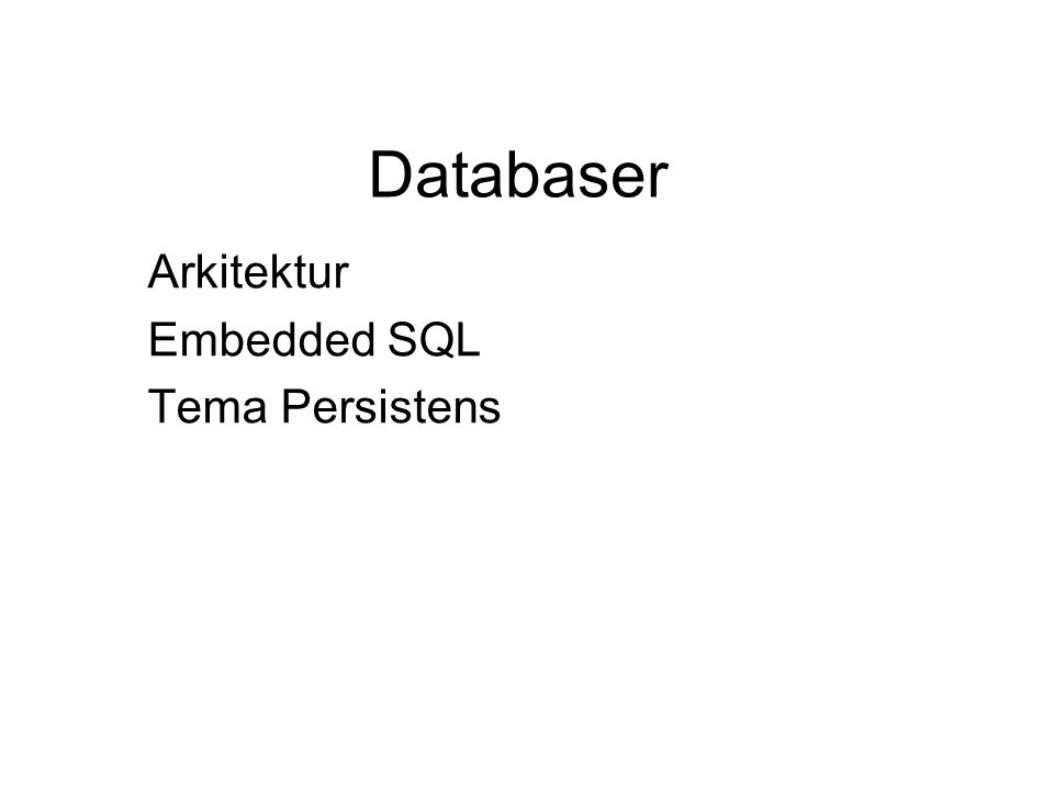 Arkitektur Embedded SQL Tema Persistens
