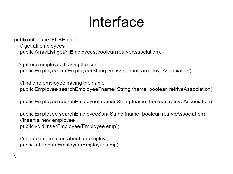 Interface ……… public interface IFDBEmp { // get all employees