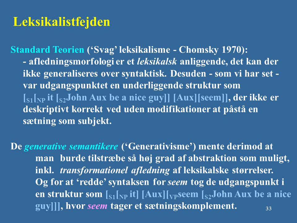 Leksikalistfejden Standard Teorien ('Svag' leksikalisme - Chomsky 1970):