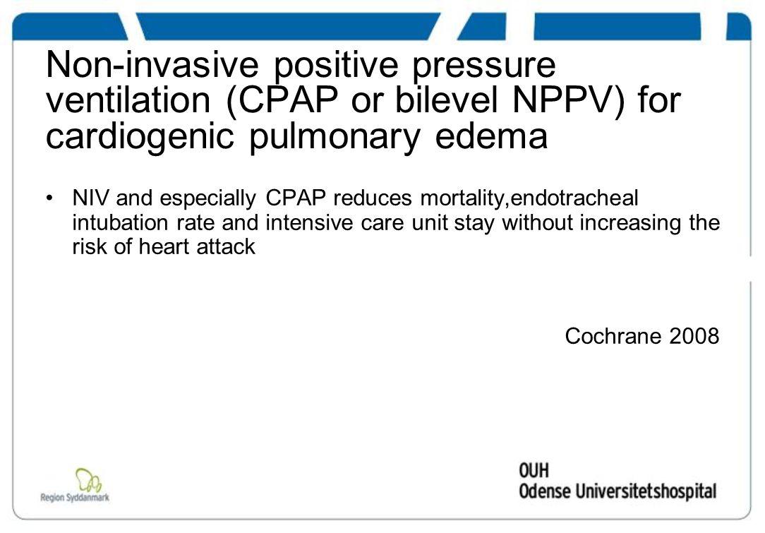 Non-invasive positive pressure ventilation (CPAP or bilevel NPPV) for cardiogenic pulmonary edema