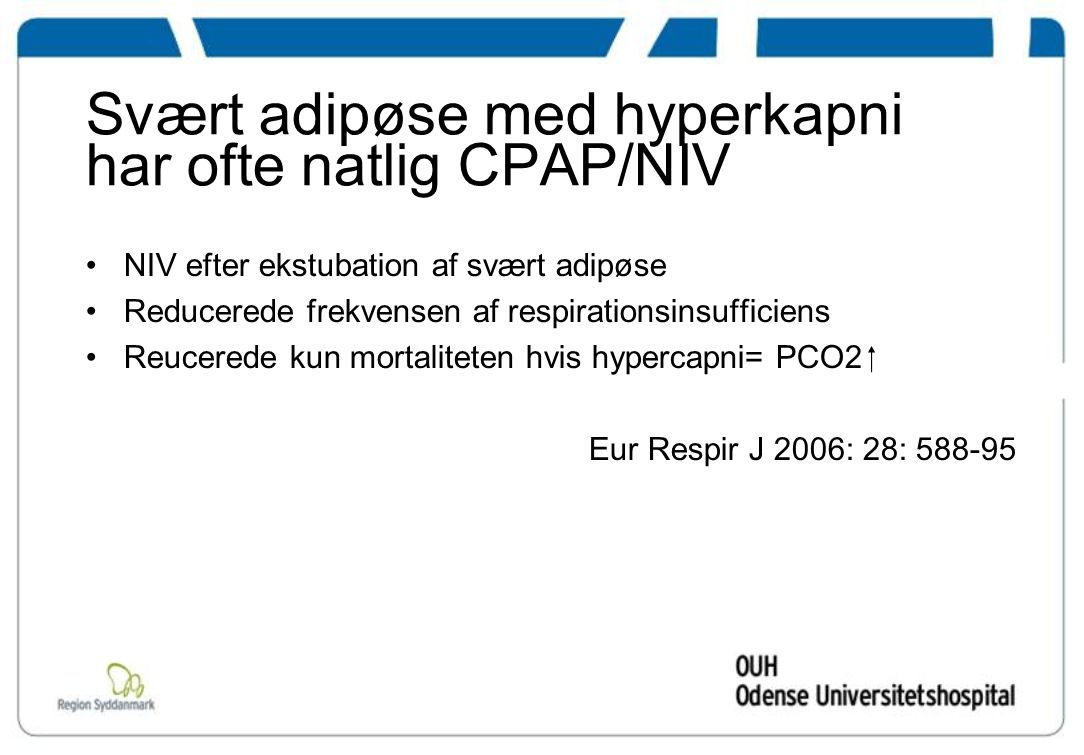 Svært adipøse med hyperkapni har ofte natlig CPAP/NIV