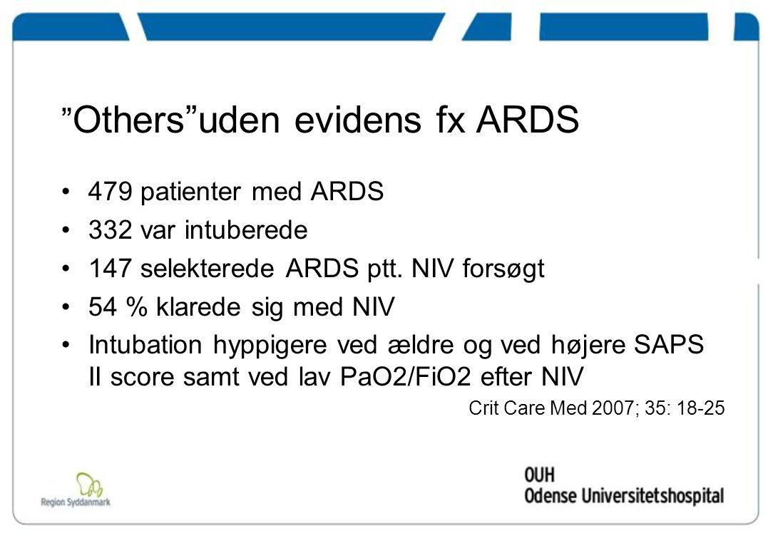 Others uden evidens fx ARDS