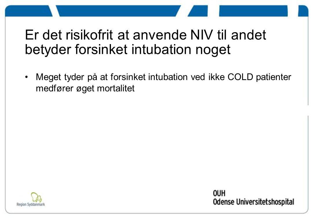 Er det risikofrit at anvende NIV til andet betyder forsinket intubation noget