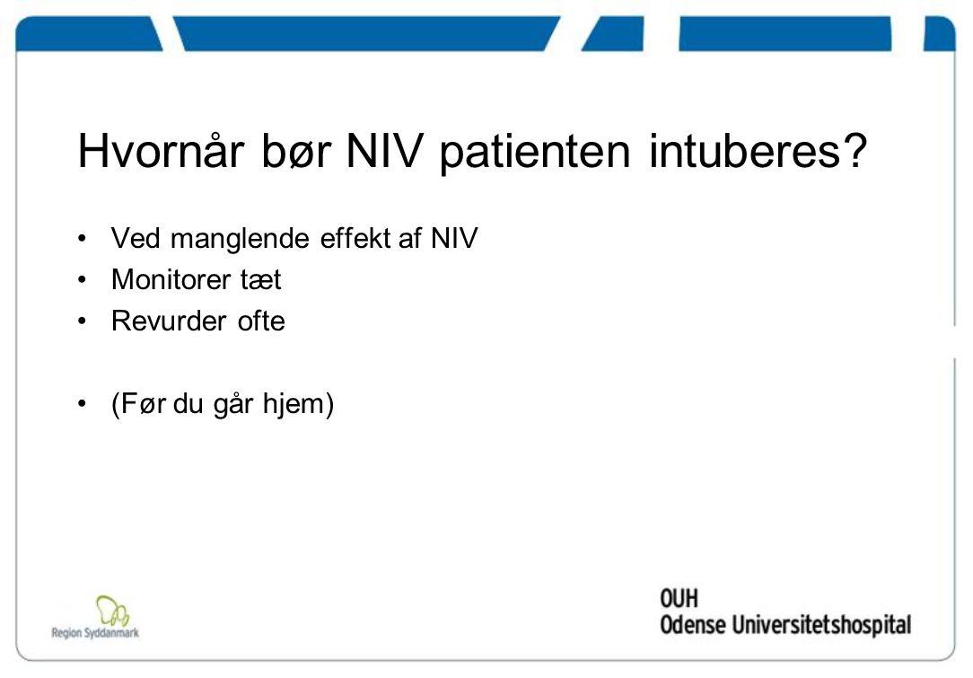 Hvornår bør NIV patienten intuberes