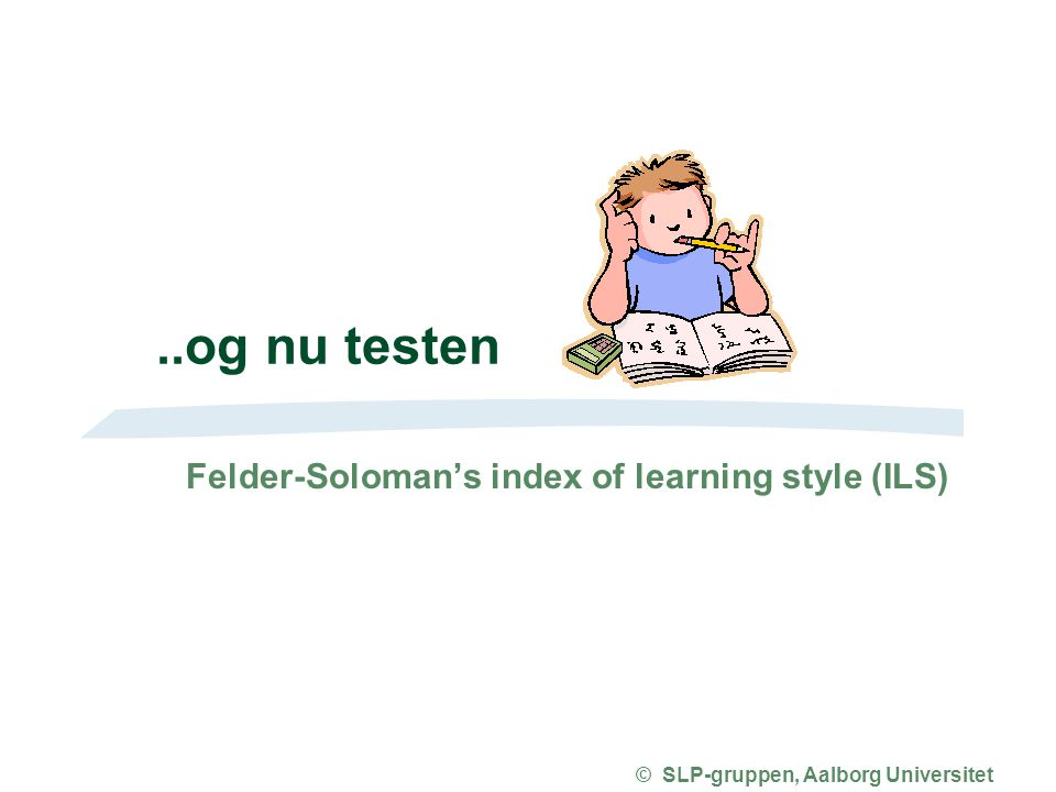 Felder-Soloman's index of learning style (ILS)