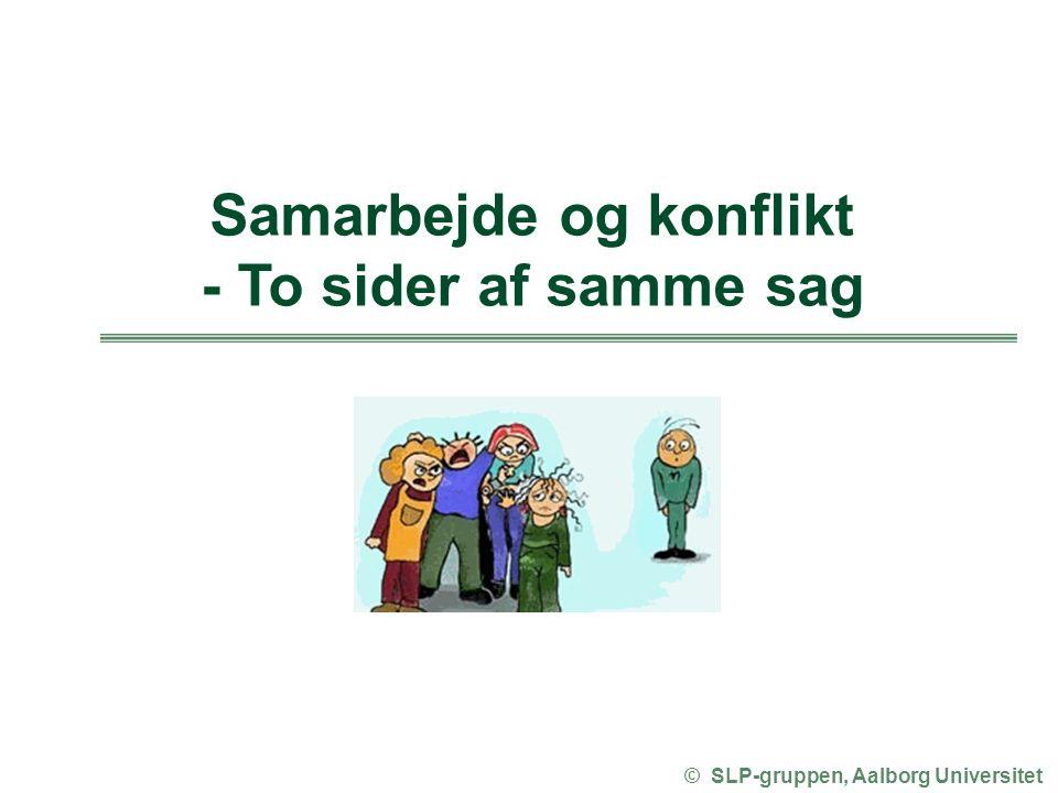 Samarbejde og konflikt © SLP-gruppen, Aalborg Universitet